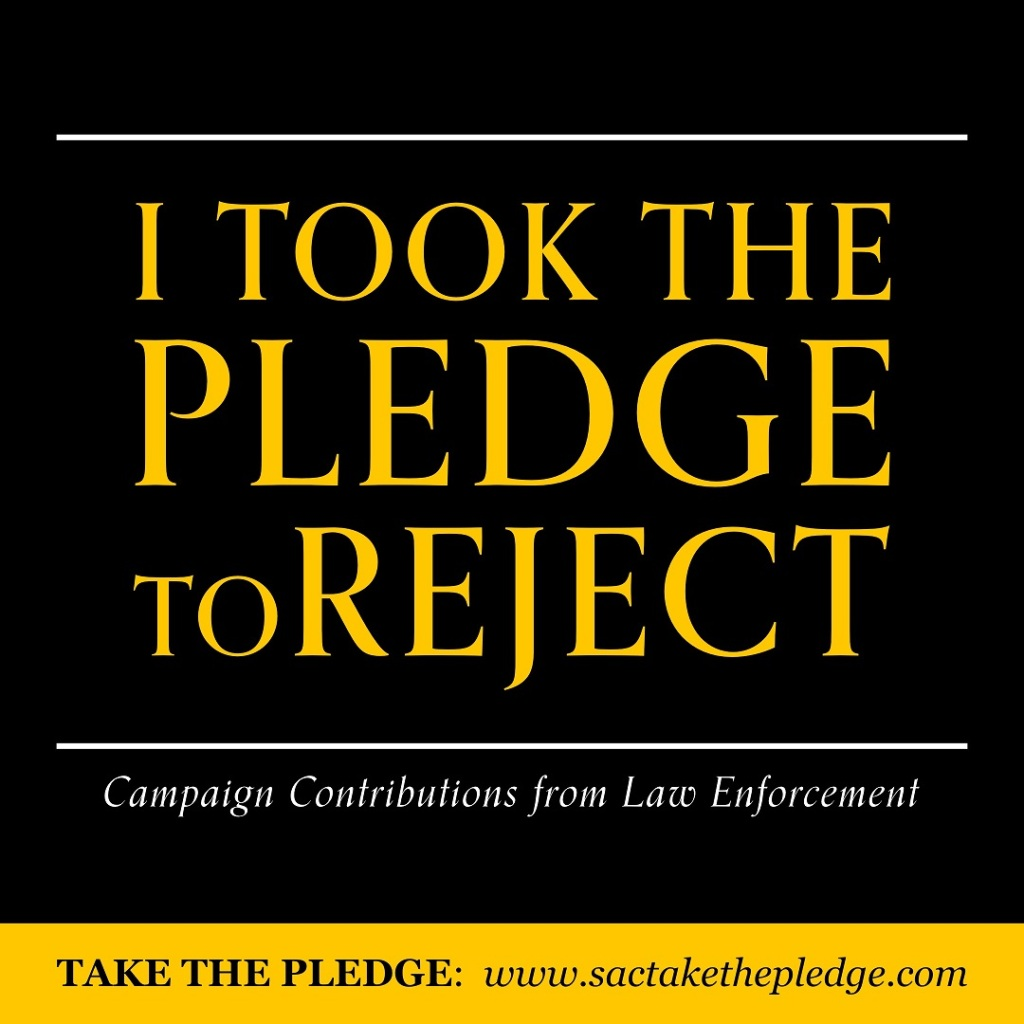 Sac Take the Pledge image, pledge to reject campaign contributions from law enforcement
